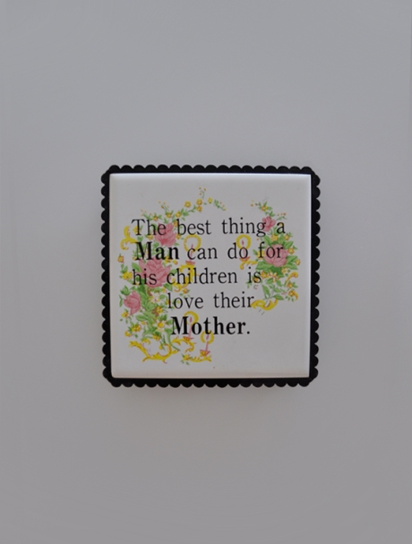 The best thing a Man can do for his children is love their Mother Trivet plaque